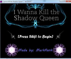 I Wanna Kill the Shadow Queen